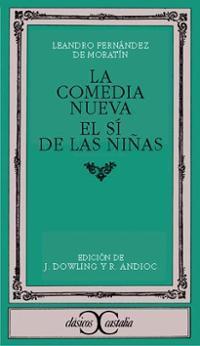 La Comedia Nueva / El Sí De Las Niñas