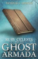 Ruby Celeste and the Ghost Armada (Ruby Celeste, #1)