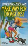 Make Way for Dragons! (Dragons Series, #1)
