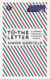 To the Letter: The Lost Art of Letter Writing and How to Get It Back