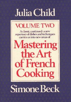 Mastering the Art of French Cooking(Mastering the Art of French Cooking 2)