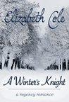 A Winter's Knight by Elizabeth  Cole