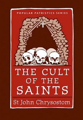 The Cult of the Saints by John Chrysostom