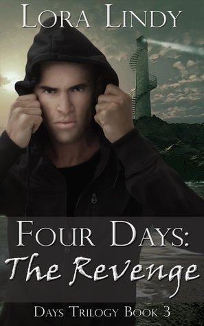 Four Days: The Revenge (Days Trilogy, #3)
