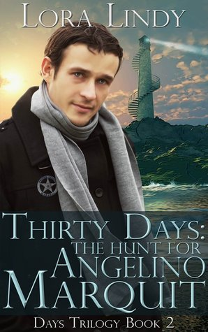 Thirty Days: The Hunt for Angelino Marquit (Days Trilogy, #2)