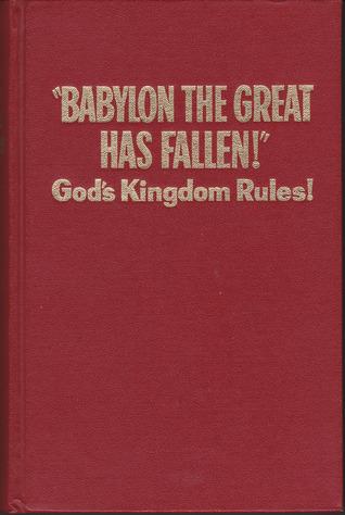 """Babylon The Great Has Fallen!"" God's Kingdom Rules!"