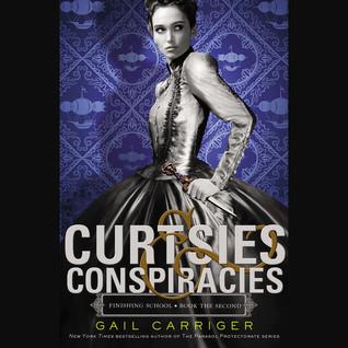 Curtsies & Conspiracies(Finishing School 2)
