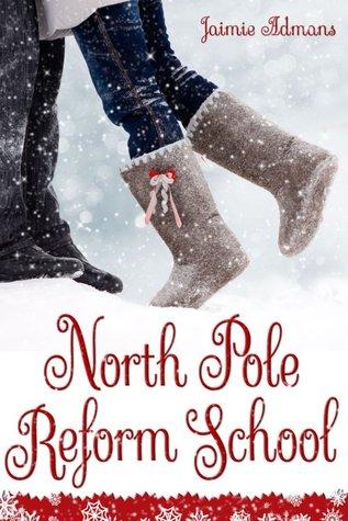 North Pole Reform School by Jaimie Admans