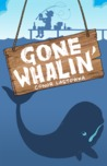 Gone Whalin'