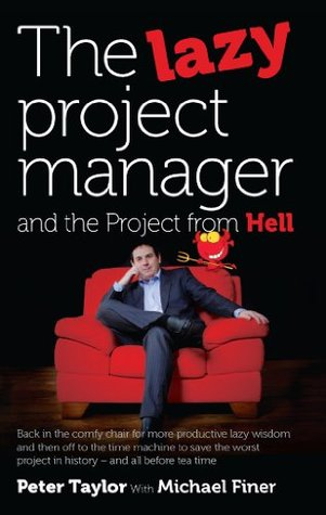 The lazy project manager and the project from hell by Peter         Taylor