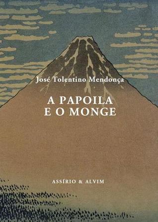 A Papoila e o Monge by José Tolentino Mendonça