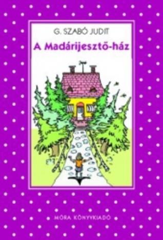 A Madárijesztő-ház [Pöttyös könyvek]