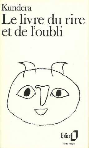 Le Livre du rire et de l'oubli by Milan Kundera