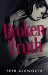 Broken Truth (Broken Hearts, #1)
