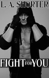 Fight For You (Always For You, #2)