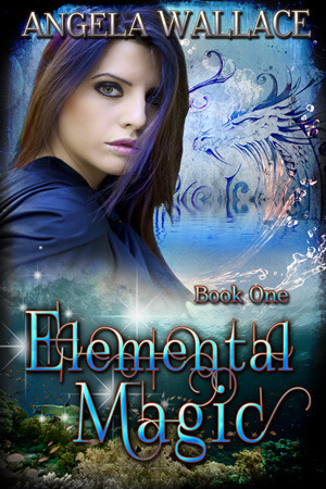 Elemental Magic by Angela Wallace