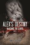 Alex's Destiny (Racing to Love, #4)