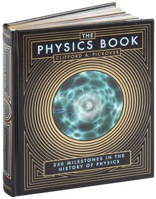 The physics book: 250 milestones in the history of physics par Clifford A. Pickover