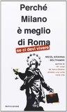 Perché Milano è meglio di Roma (se ci devi vivere)