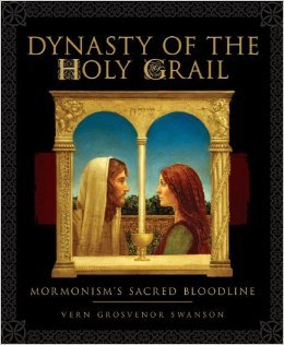 Dynasty of the Holy Grail by Vern G. Swanson