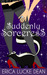 Suddenly Sorceress (Ivie McKie #1)
