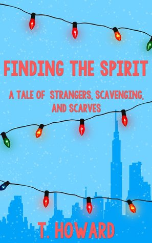 Finding the spirit: a tale of strangers, scavenging and scarves par T. Howard