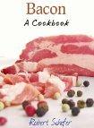 Bacon: A Cookbook