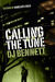 Calling the Tune by D.J.  Bennett