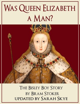 Was Queen Elizabeth a Man - The Bisley Boy Story