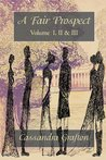 A Fair Prospect: Volume I, II & III