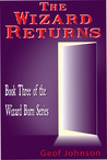 The Wizard Returns (Wizard Born, #3)