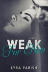 Weak for Him (Weakness, #1)