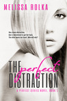 The Perfect Distraction (Perfect, #1)