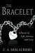 The Bracelet - A Novel of L...