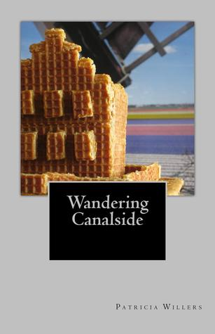 Wandering Canalside by Patricia Willers