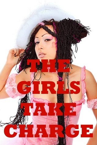 The Girls Take Charge: Five Explicit Erotica Stories