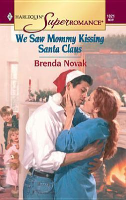 Ebook We Saw Mommy Kissing Santa Claus by Brenda Novak PDF!