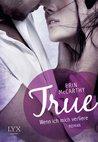 True - Wenn ich mich verliere by Erin McCarthy
