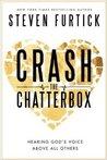 Crash the Chatter...