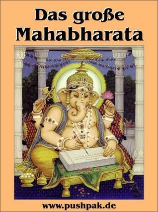 Das Mahabharata des Krishna-Dwaipayana Vyasa
