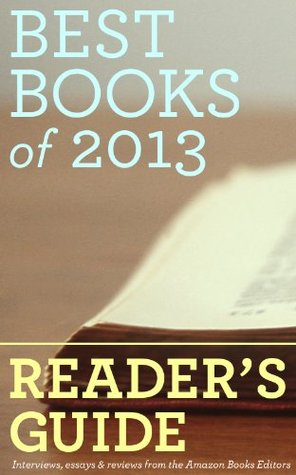 Ebook Best Books of 2013: Reader's Guide by Amazon Books Editors read!