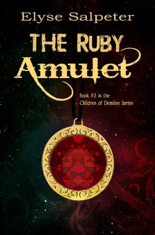 The Ruby Amulet (Children of Demilee, #2)