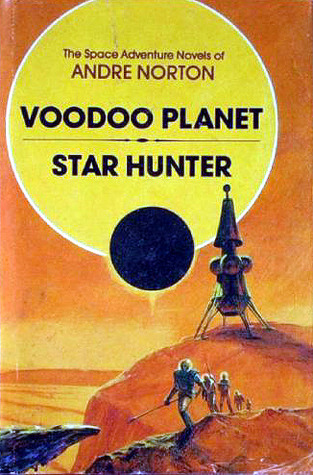 Voodoo Planet / Star Hunter by Andre Norton