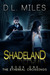 Shadeland (The Ethereal Crossings, #1) by D.L. Miles