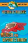 Murder for Neptune's Trident (Citrus Beach Mysteries)