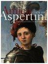 Amico Aspertini, 1474-1552: Artista bizzarro nell'età di Dürer e Raffaello