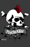 Psycho Killer by Anonymous