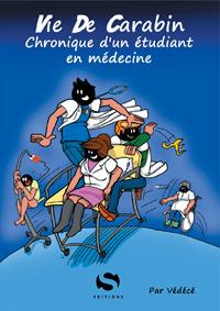 Vie De Carabin: Chronique d'un étudiant en médecine