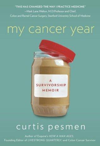 My Cancer Year: A Survivorship Memoir