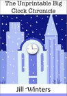 The Unprintable Big Clock Chronicle (A Big Clock Mystery #1)